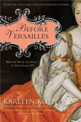 Before Versailles By Koen, Karleen