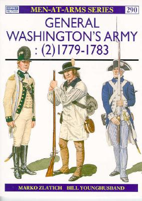 General Washington's Army (2) By Zlatich, Marko/ Younghusband, William (ILT)